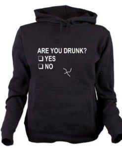 Are You Drunk Hoodie EL01