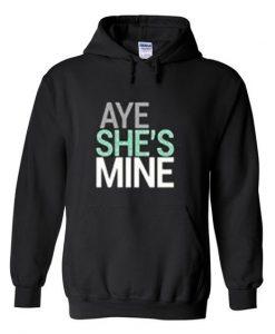 Aye She's Mine Hoodie EL01