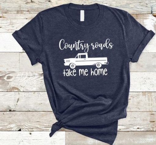 Country Roads Take Me Home T-Shirt AD01
