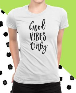 Good Vibes Only T-Shirt AD01