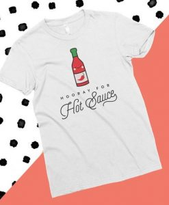 Hooray For Hot Sauce T-Shirt AD01