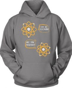 I Lost An Electron Hoodie EL01