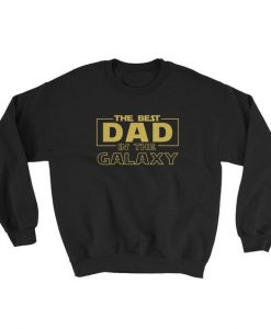 The Best Dad In The Galaxy Sweatshirt AD01