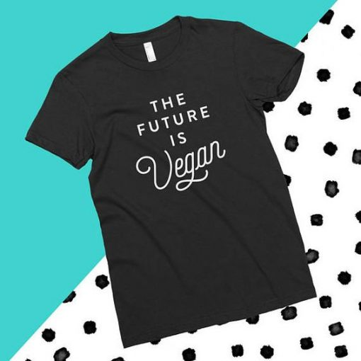 The Future is Vegan T-Shirt AD01
