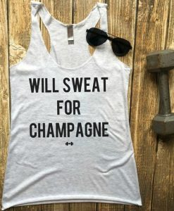 Will Sweat For Champagne Tank Top EC01