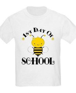 1st Day Of School Honey Bee T-shirt FD01