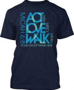 Act Love Walk T-shirt ZK01