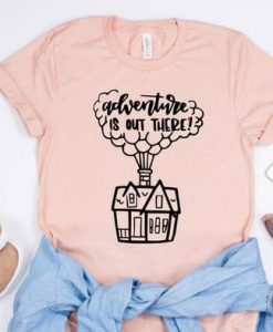 Adventure is out there Disney shirt KH01