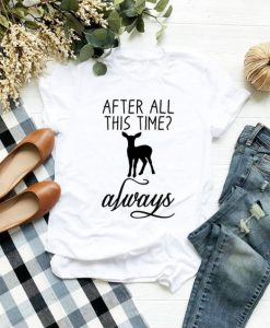 After all this time always T-shirt FD01