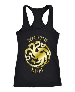 Bend The Knee Tank Top FR01