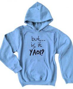But It Is Yaoi Hoodie EL01