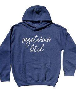 Vegetarian Btch Hoodie EL01