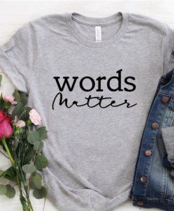 Words Matter T-shirt FD01