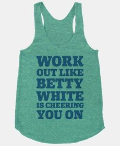 Workout Like Betty White is Cheering Tank top DV01