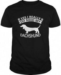 Yes I Really Dachshund T Shirt SR01