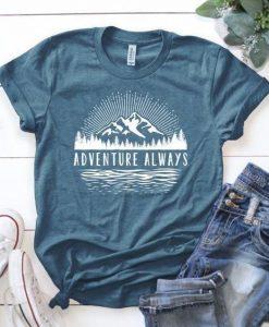 Adventure Always T-Shirt AV31