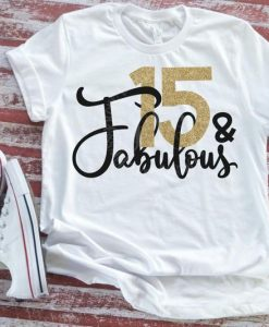 15th Birthday Fabulous Tshirt EL2N