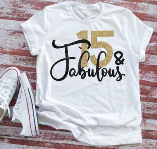 15th Birthday Fabulous Tshirt EL2N