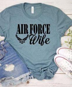 Air Force Wife T Shirt SR20J0
