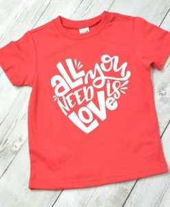 All you need is love shirt FD7J0