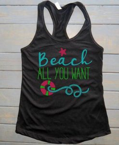 Beach All You Want Tank Top SR22J0