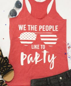 We The People Like To party Tshirt Fd27J0