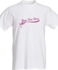 You Text Here T-Shirt ND20J0