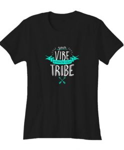 Your Vibe Attracts T Shirt SR22J0