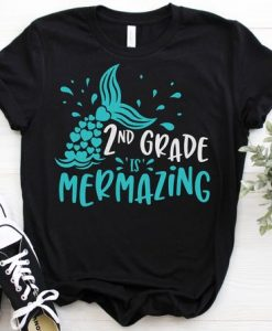 2nd Grade Is Mermazing T-Shirt ND3F0