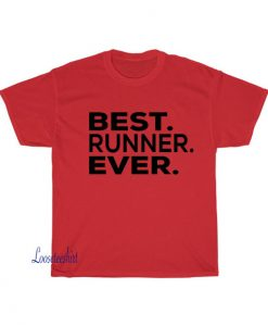 Best Runner Ever T-shirt SY27JN1